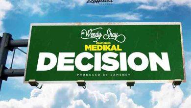 Photo of Wendy Shay – Decision Ft Medikal (Prod By Samsney)