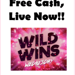 Wild Win Wednesday Game is Live!!! Instant Win & Get $$$ Just For Playing!!!