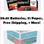 ***HOT*** $0.01 Batteries, $0.01 Paper, & MORE!!!