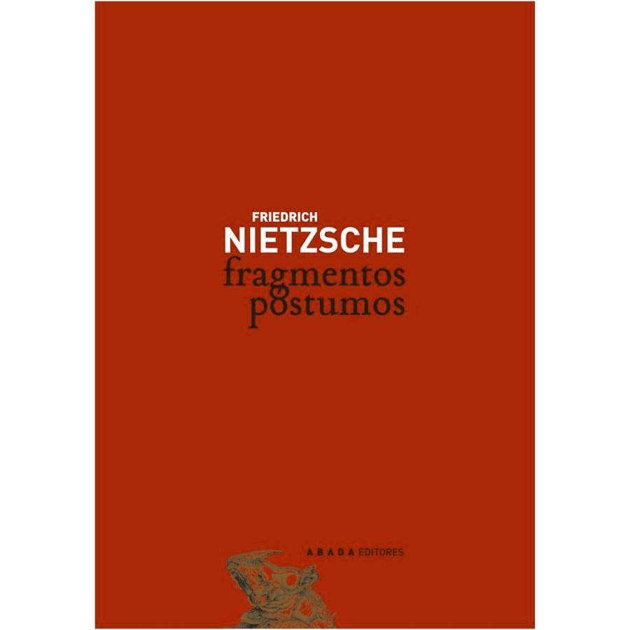 FRAGMENTOS PÓSTUMOS Friedrich Nietzsche