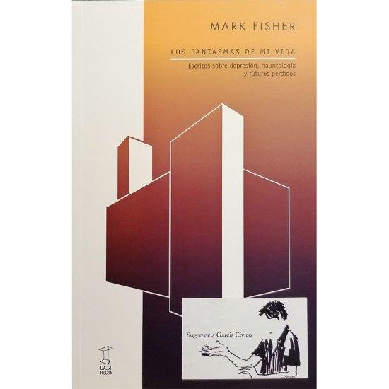 Los fantasmas de mi vida - Mark Fisher