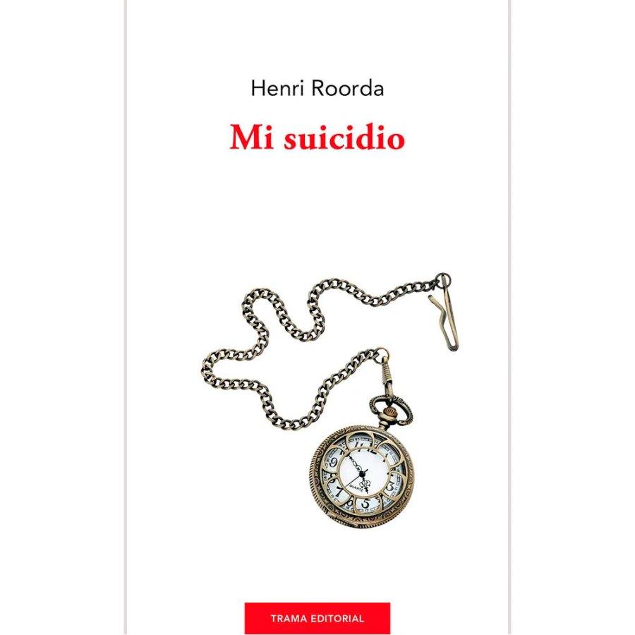 Mi suicidio Henri Roorda