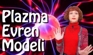 Video: Plazma Evren Modeli