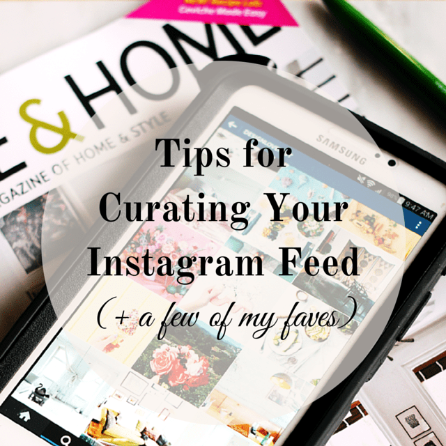 Tips for Curating Your Instagram Feed