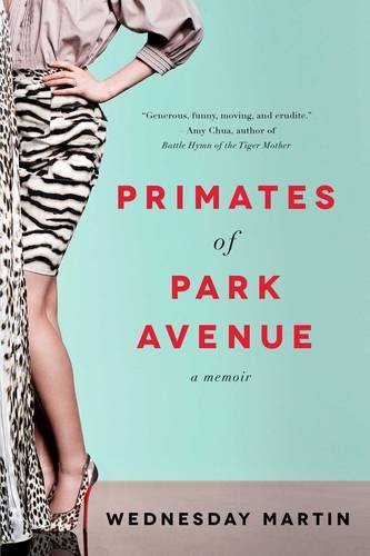Primates of Park Avenue Wednesday Martin