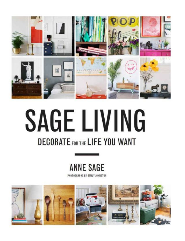 Sage Living-Decorate for the Life You Want-Anne Sage, Emily Johnston
