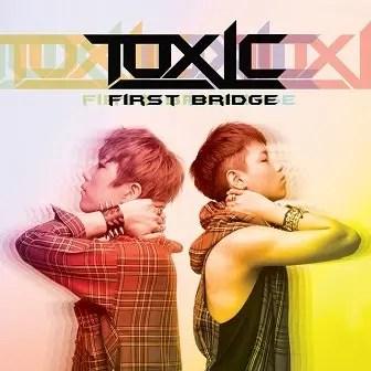 "Toxic ""First Bridge"" EP"
