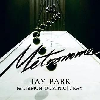 Jay Park Metronome