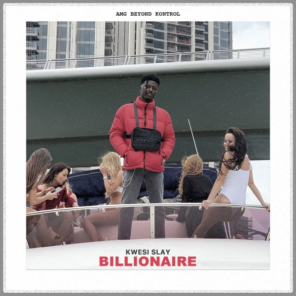 Kwesi Slay Billionaire Mp3 Download