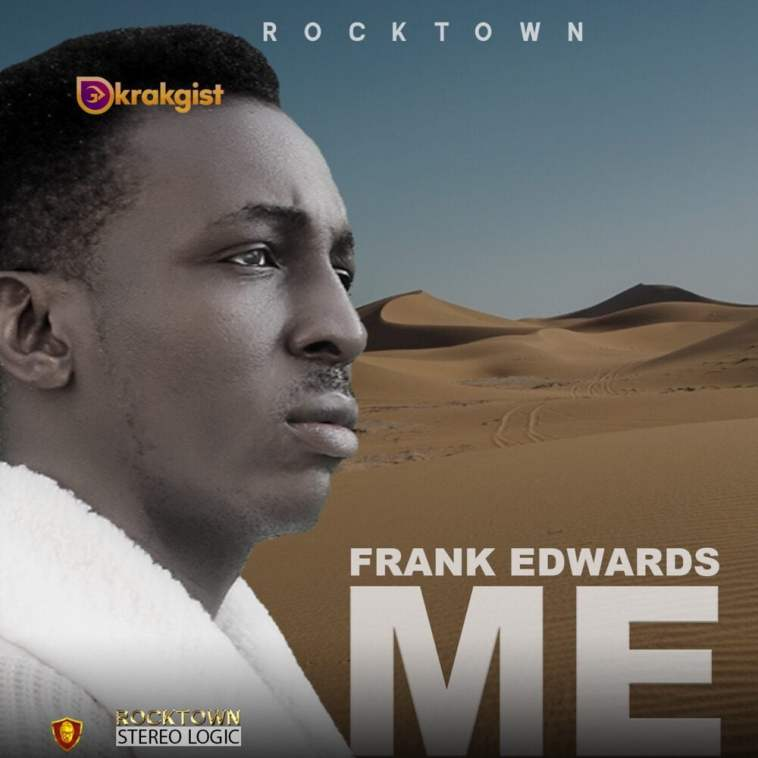 Frank Edwards – ME Mp3 Download
