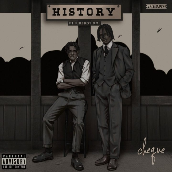 Cheque feat. Fireboy – History