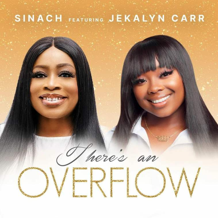 Sinach feat. Jekalyn Carr – There's An Overflow