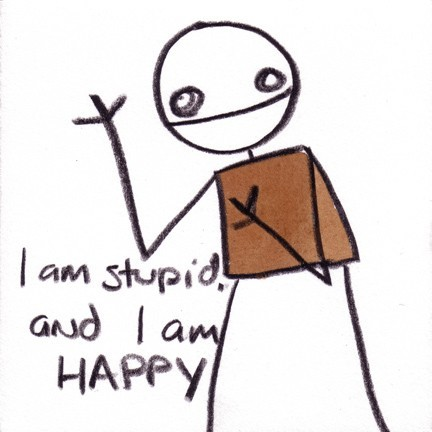 I_am_stupid_and_I_am_happy