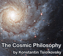 Cosmic philosophy by Tsiolkovsky
