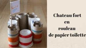 Le château fort en rouleau de papier toilette