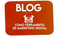 Sabe por que o blog é uma excelente ferramenta de marketing digital?