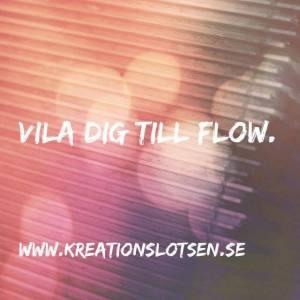 Vila dig till flow