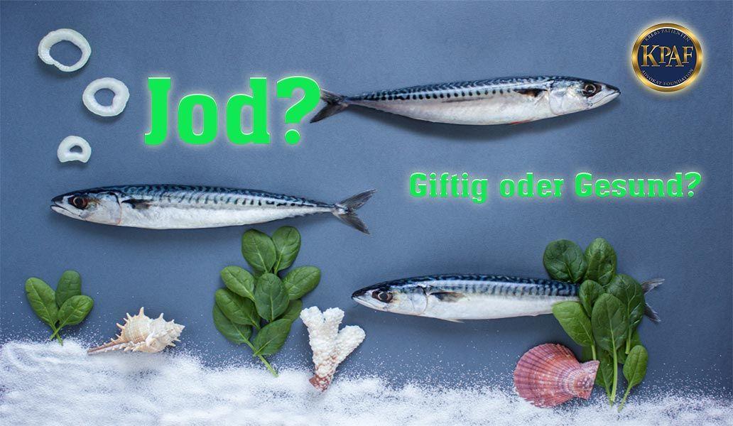 Aufklärung: Was ist Jod? Gesund oder Giftig? Überfluss oder Mangel?