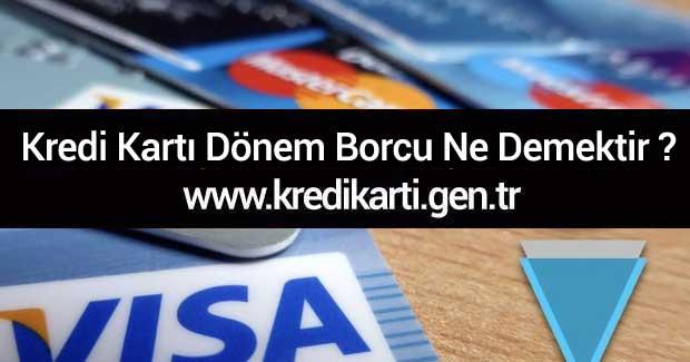 kredi-karti-donem-borcu-ne-demektir