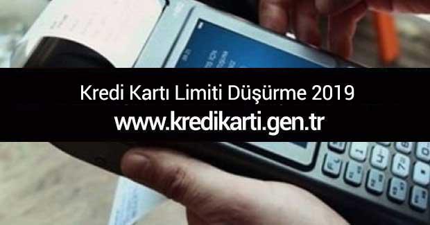kredi-karti-limiti-dusurme-2019