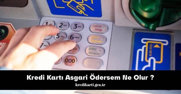 kredi-karti-asgari-odersem-ne-olur