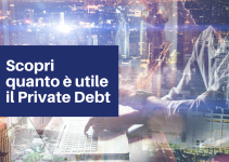 Scopri quanto è utile il Private Debt