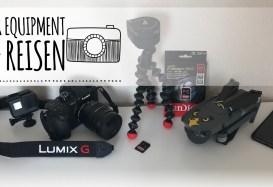 Unsere Foto- und Videoausrüstung auf Reisen