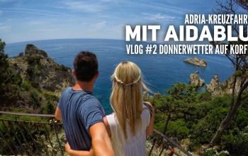 AIDA Vlog #2: Adria mit AIDAblu – Korfu auf eigene Faust