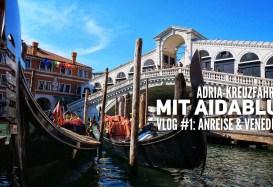 AIDA Vlog #1: Adria mit AIDAblu – Anreise und Venedig