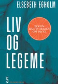 Elsebeth Egholm - Liv-og-Legeme