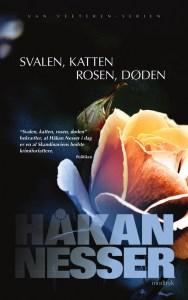 Håkon Nesser | Svalen, Katten, Rosen, Døden