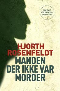 Hjorth Rosenfeldt | Manden der ikke var morder