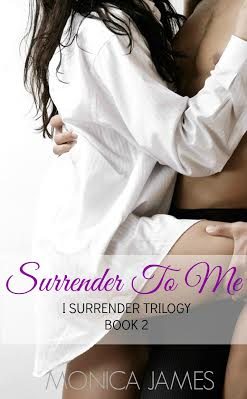 RE-RELEASE BLITZ & GIVEAWAY: SURRENDER TO ME by Monica James