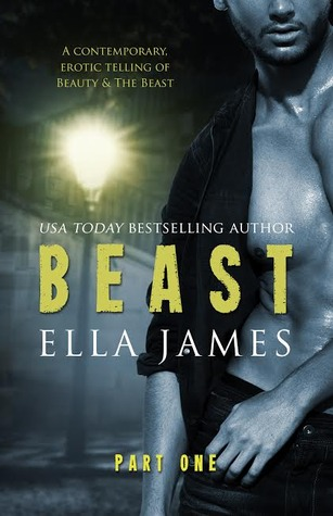 RELEASE BLITZ & GIVEAWAY: THE BEAST PART I by Ella James