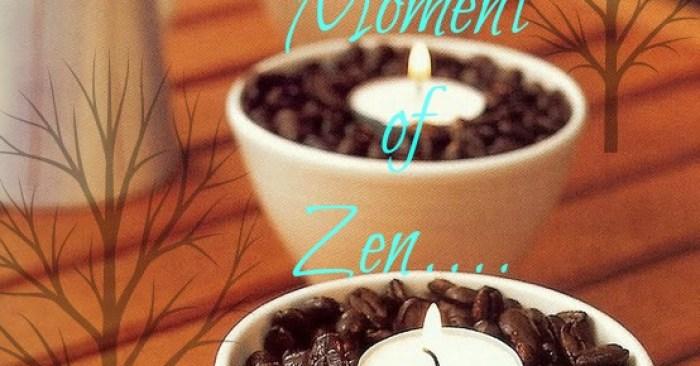 9/09/14 – Moment of Zen