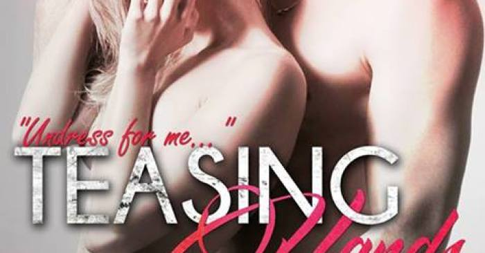COVER REVEAL & GIVEAWAY: TEASING HANDS by Elena M. Reyes