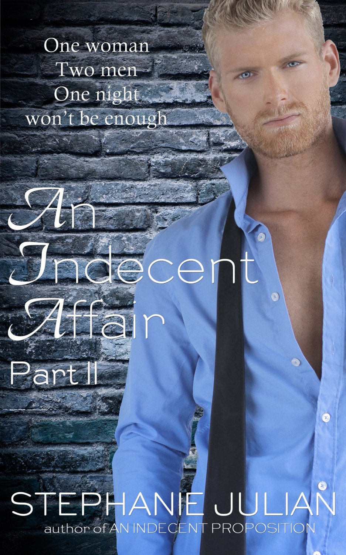GUEST REVIEW: AN INDECENT AFFAIR PART II by Stephanie Julian