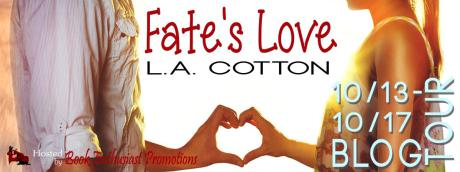 BLOG TOUR & GIVEAWAY: FATE'S LOVE by L.A. Cotton