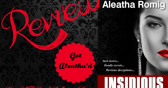 ARC REVIEW & GIVEAWAY: INSIDIOUS by Aleatha Romig