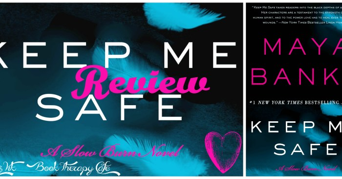 ARC REVIEW & GIVEAWAY: KEEP ME SAFE by Maya Banks