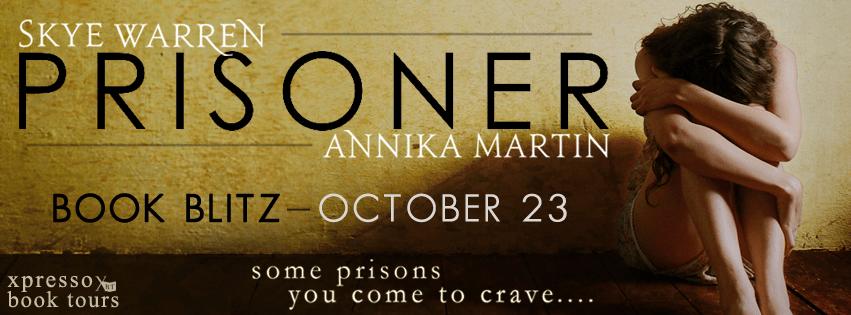 RELEASE BLITZ & AUTHOR GUEST POST: PRISONER by Annika Martin and Skye Warren