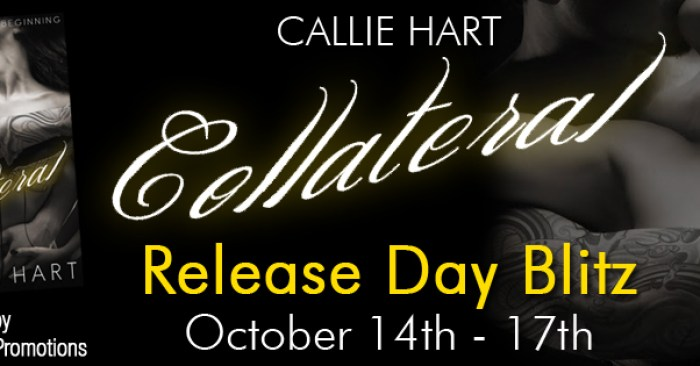 RELEASE BLITZ & GIVEAWAY: COLLATERAL by Callie Hart