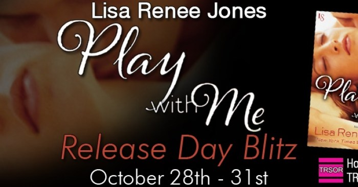 RELEASE DAY BLITZ & GIVEAWAY: PLAY WITH ME by Lisa Renee Jones