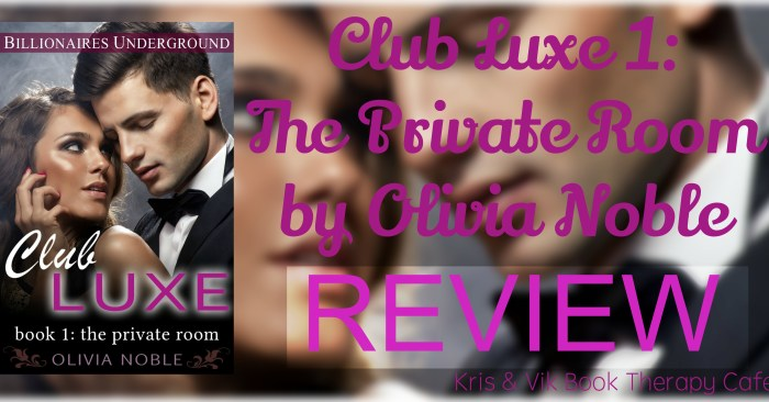 REVIEW & GIVEAWAY: CLUB LUXE • 1 THE PRIVATE ROOM by Olivia Noble