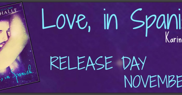 RELEASE BLITZ & GIVEAWAY: LOVE, IN SPANISH by Karina Halle