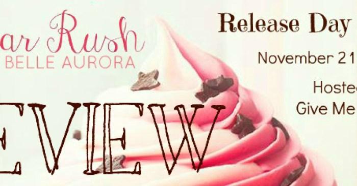 RDB GIVEAWAY & ARC REVIEW Melissa: SUGAR RUSH by Bella Aurora