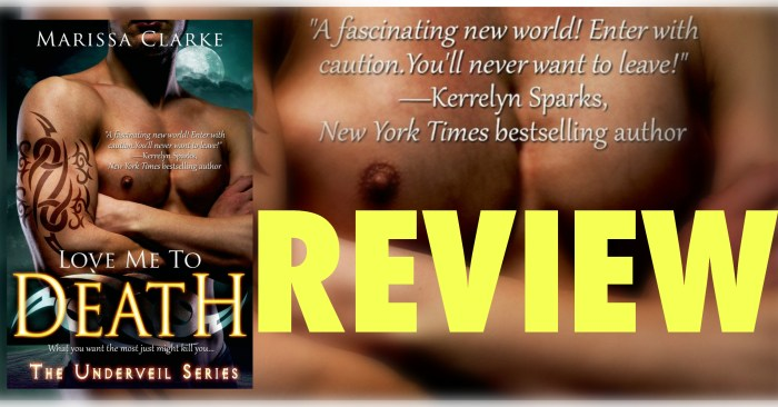 REVIEW: LOVE ME TO DEATH by Marissa Clarke