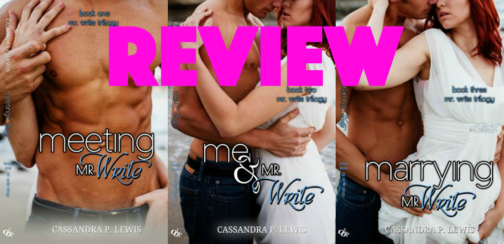 SERIES REVIEW: MR WRITE TRILOGY by Cassandra P Lewis
