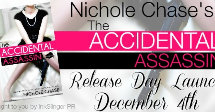 RELEASE BLITZ & GIVEAWAY: THE ACCIDENTAL ASSASSIN by Nichole Chase
