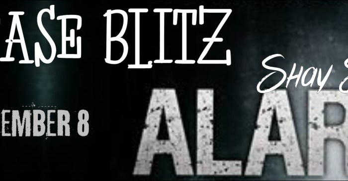 RELEASE BLITZ & GIVEAWAY: ALARM by Shay Savage